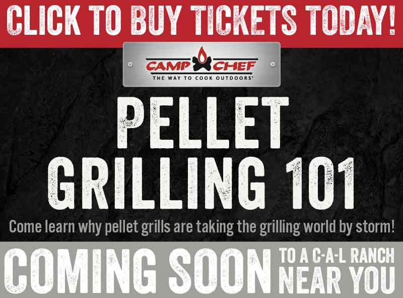 Camp Chef Pellet Grilling 101 Cooking Academy gifts shop savings CAL Ranch Weekly Ad Shop Flyer Sale