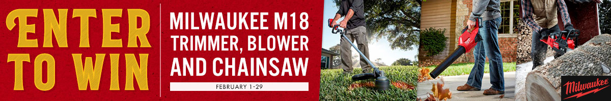February Milwaukee trimmer blower and chainsaw giveaway